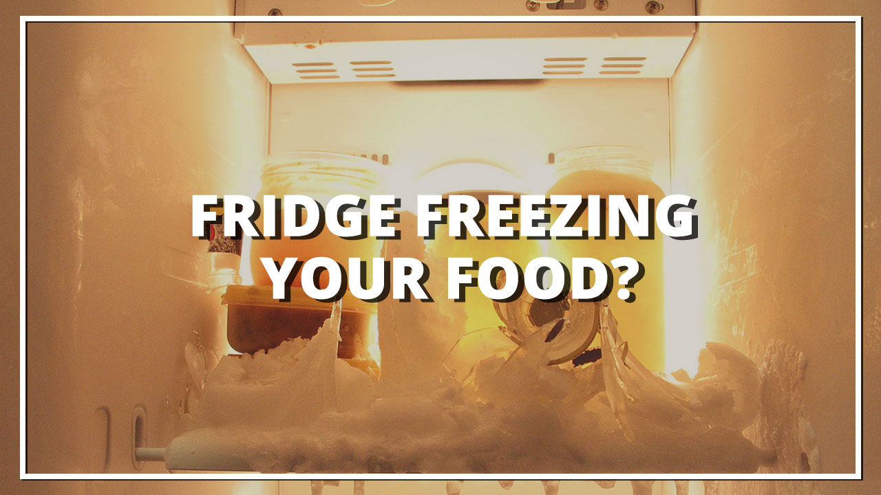 Fridge Freezing Your Food?