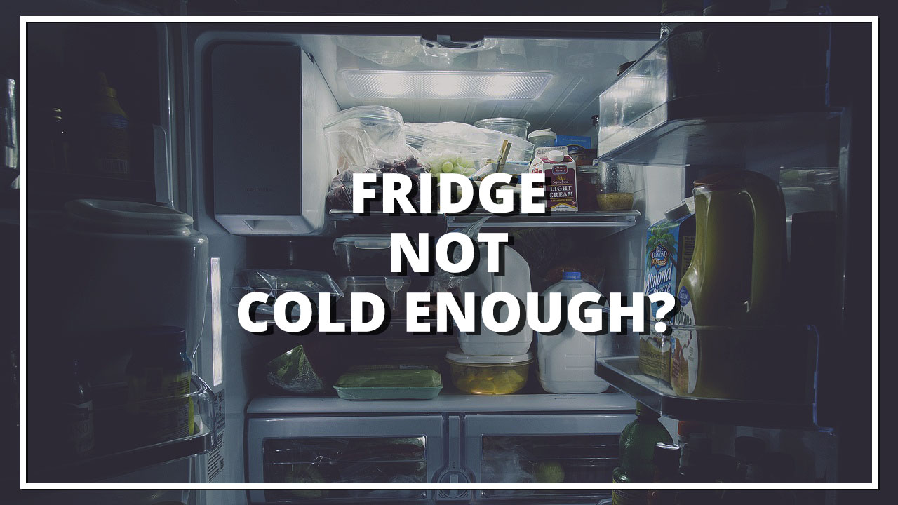 Fridge not cold enough