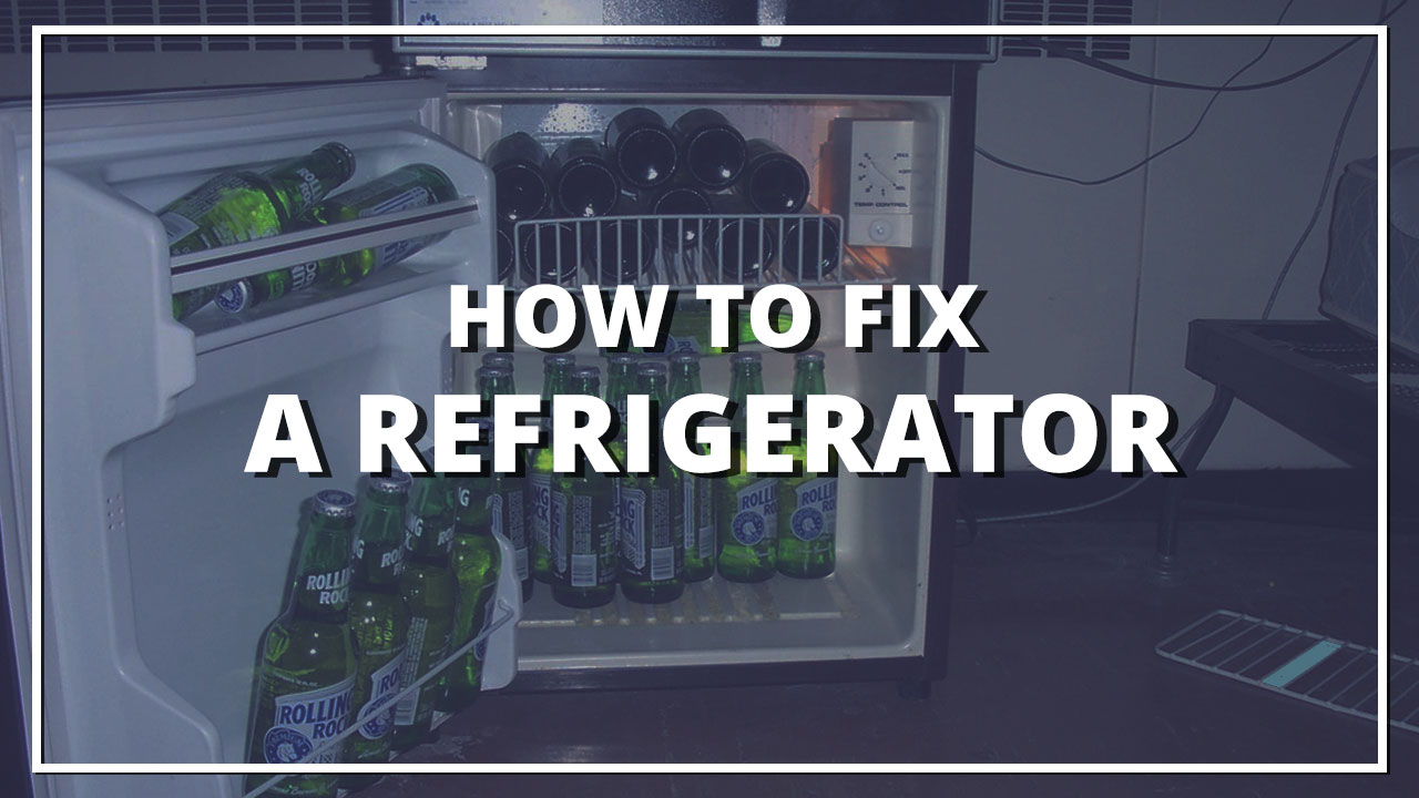 How to fix a refrigerator