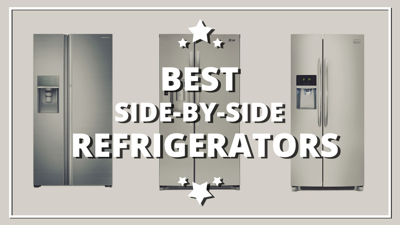 what-are-the-best-side-side-refrigerator